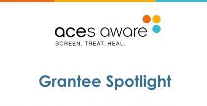 Image for ACEs Aware Grantee Spotlight – June 2021